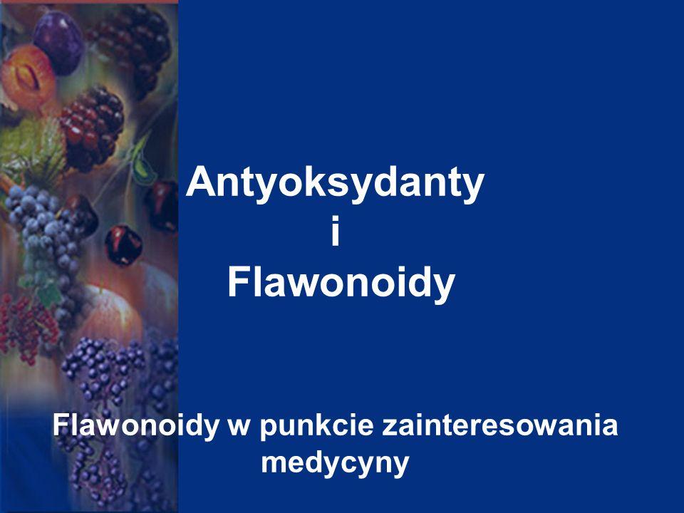 Antyoksydanty i Flawonoidy Flawonoidy w punkcie zainteresowania medycyny