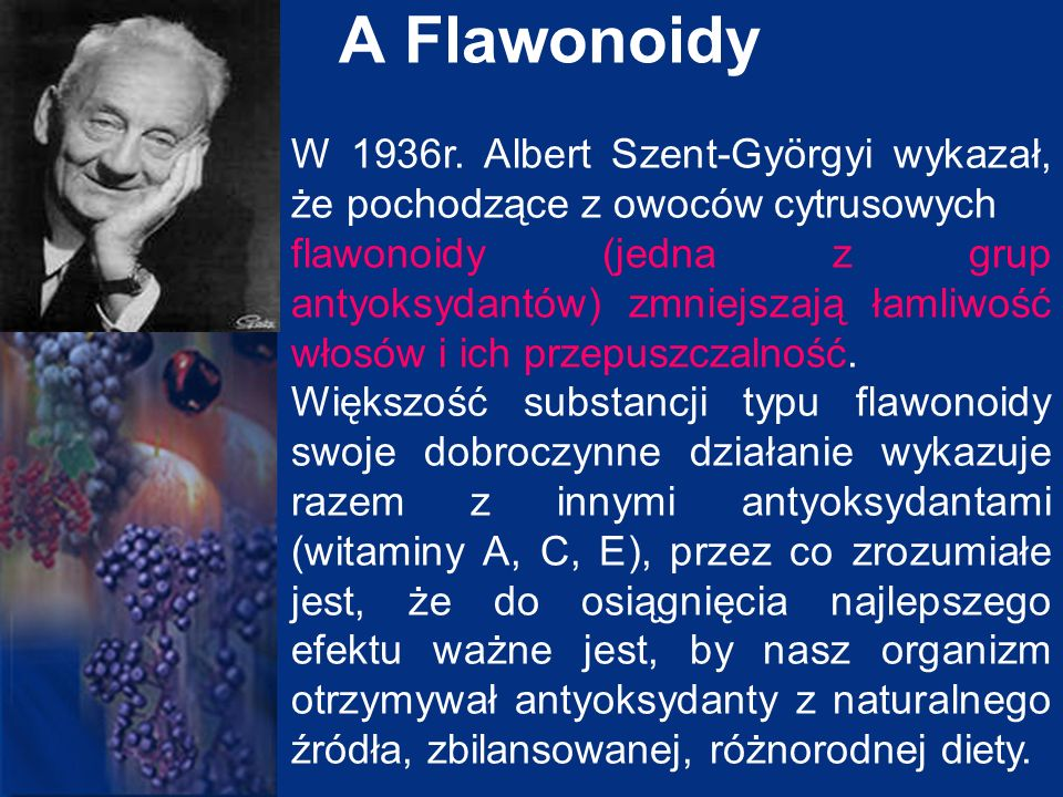 A Flawonoidy W 1936r. Albert Szent-Györgyi wykazał, że pochodzące z owoców cytrusowych.