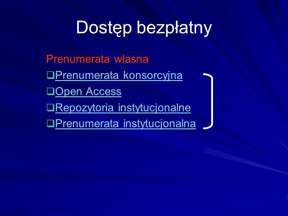 Dostęp bezpłatny Prenumerata własna Prenumerata konsorcyjna