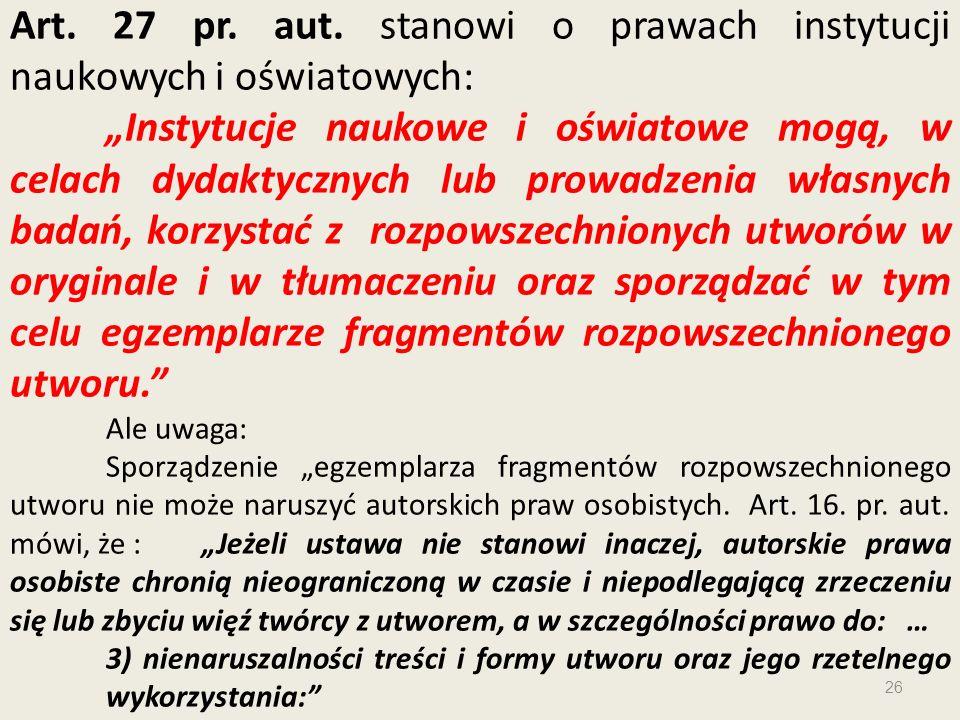 Art. 27 pr. aut. stanowi o prawach instytucji naukowych i oświatowych: