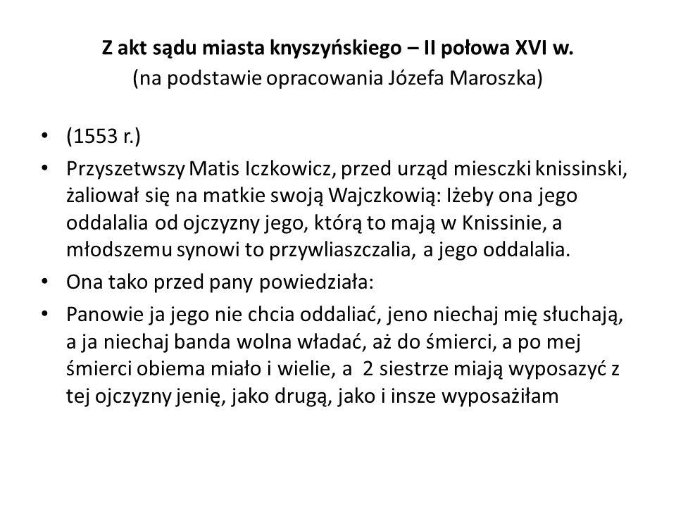 Z akt sądu miasta knyszyńskiego – II połowa XVI w