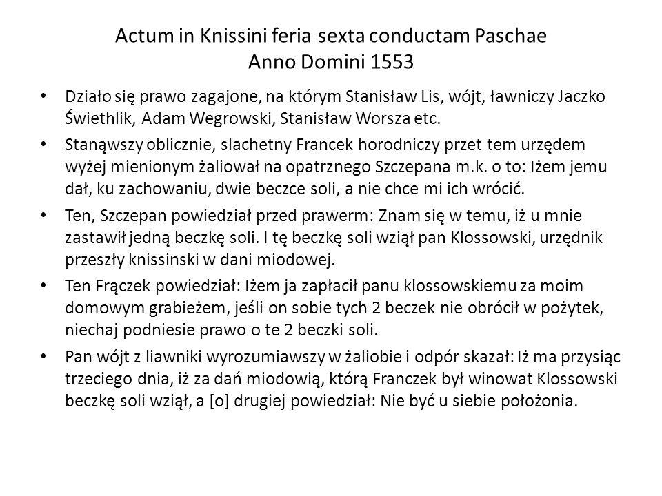 Actum in Knissini feria sexta conductam Paschae Anno Domini 1553