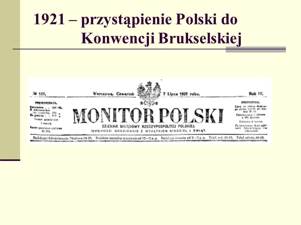 1921 – przystąpienie Polski do Konwencji Brukselskiej