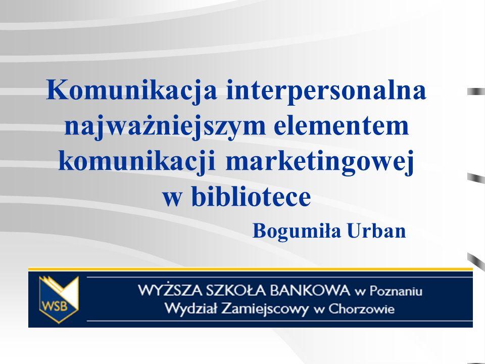 Komunikacja interpersonalna najważniejszym elementem komunikacji marketingowej w bibliotece