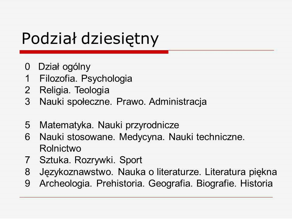 Podział dziesiętny 0 Dział ogólny Filozofia. Psychologia