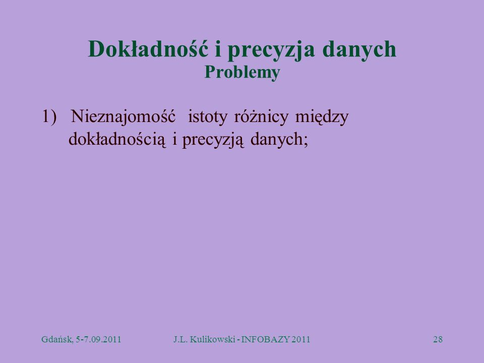 Dokładność i precyzja danych Problemy