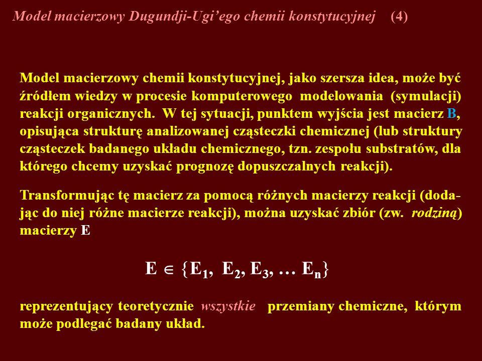 Model macierzowy Dugundji-Ugi'ego chemii konstytucyjnej (4)