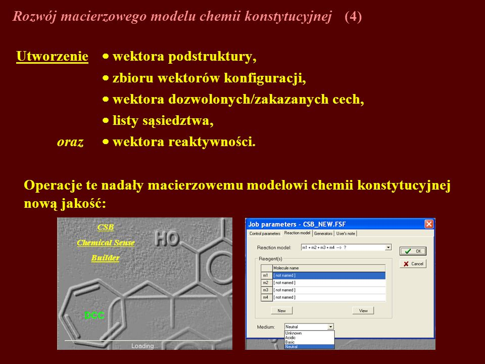 Rozwój macierzowego modelu chemii konstytucyjnej (4)