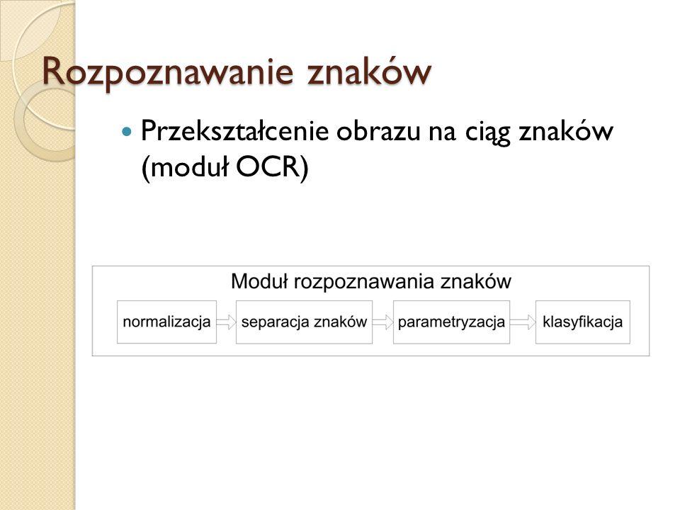 Rozpoznawanie znaków Przekształcenie obrazu na ciąg znaków (moduł OCR)