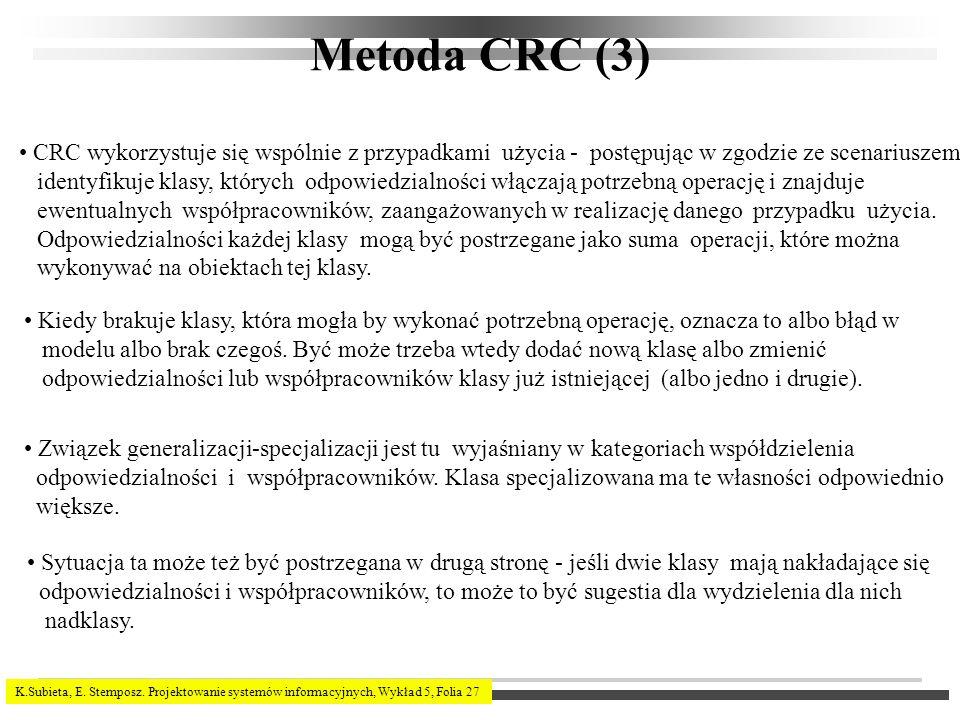 Metoda CRC (3) CRC wykorzystuje się wspólnie z przypadkami użycia - postępując w zgodzie ze scenariuszem.