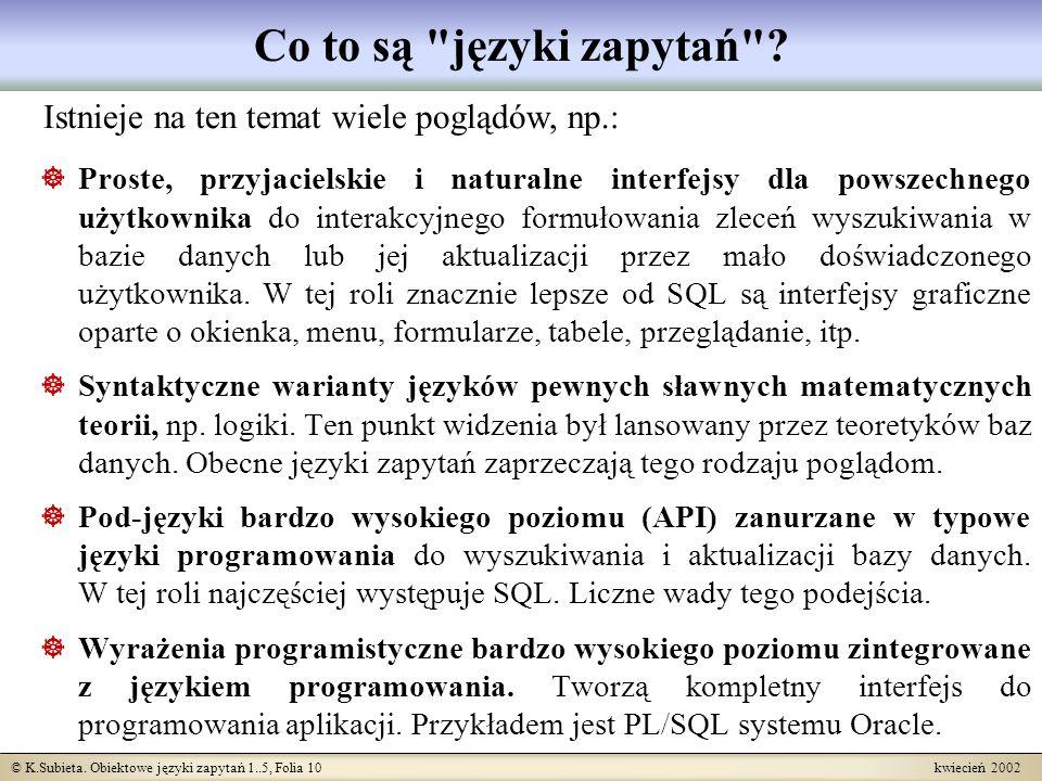 Co to są języki zapytań Istnieje na ten temat wiele poglądów, np.: