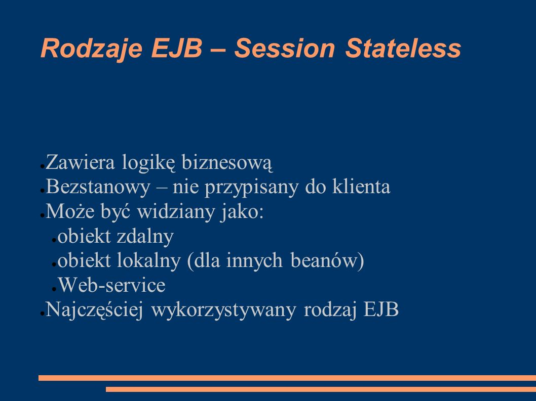 Rodzaje EJB – Session Stateless