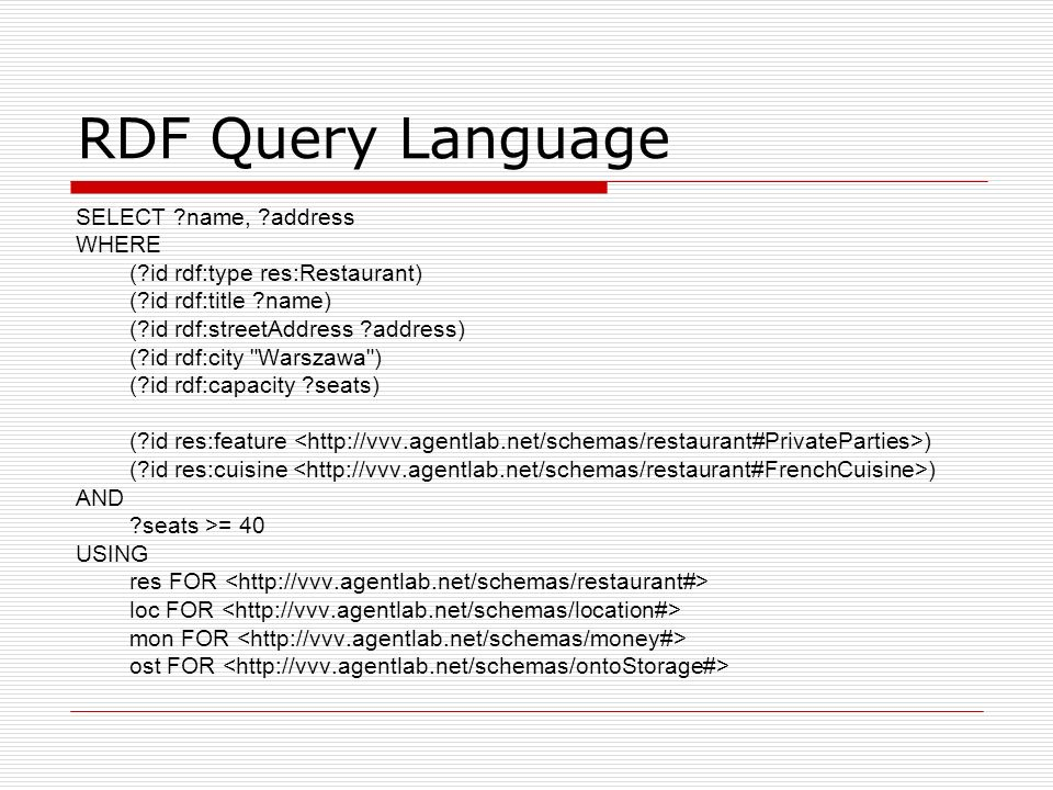 RDF Query Language SELECT name, address WHERE