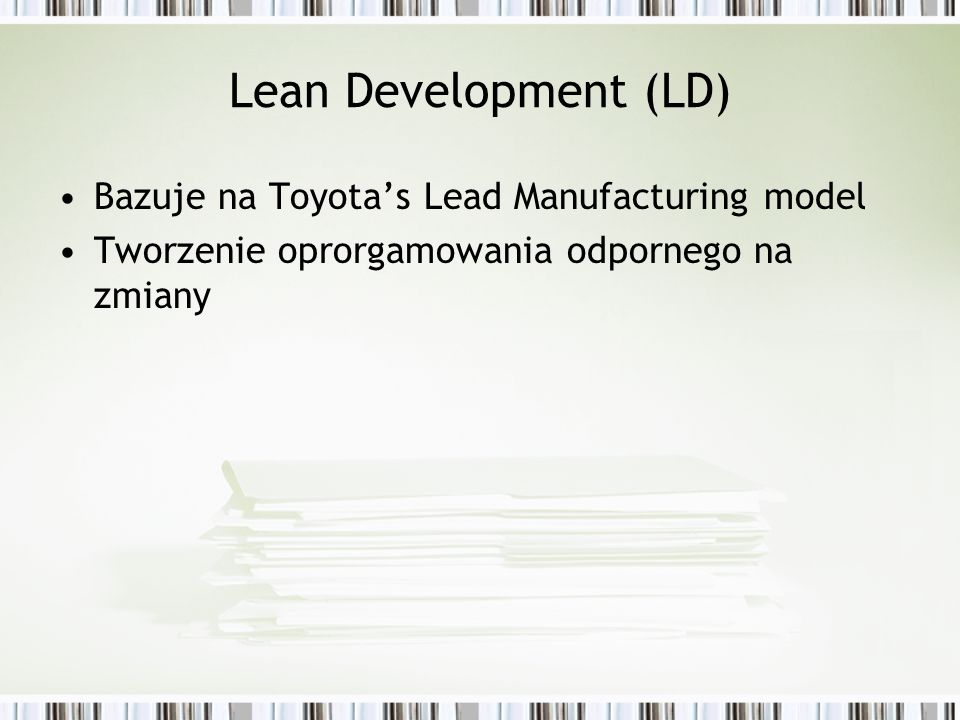 Lean Development (LD) Bazuje na Toyota's Lead Manufacturing model