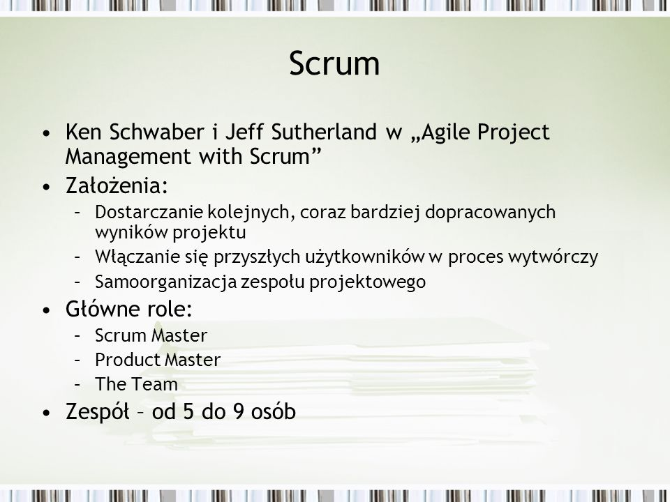 "Scrum Ken Schwaber i Jeff Sutherland w ""Agile Project Management with Scrum Założenia:"