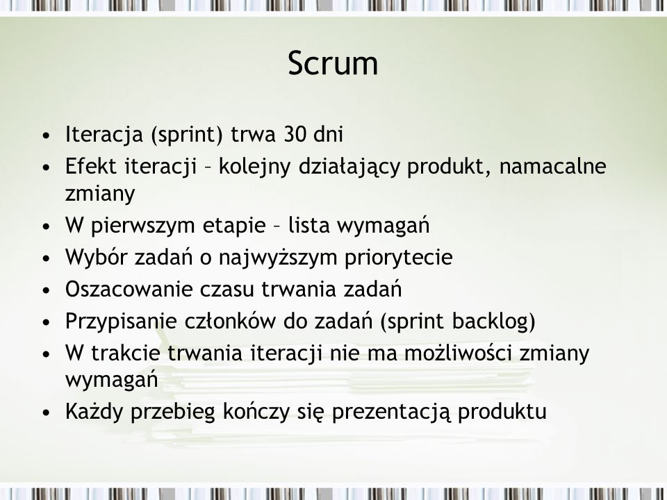 Scrum Iteracja (sprint) trwa 30 dni