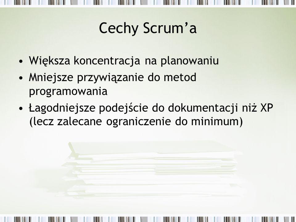 Cechy Scrum'a Większa koncentracja na planowaniu