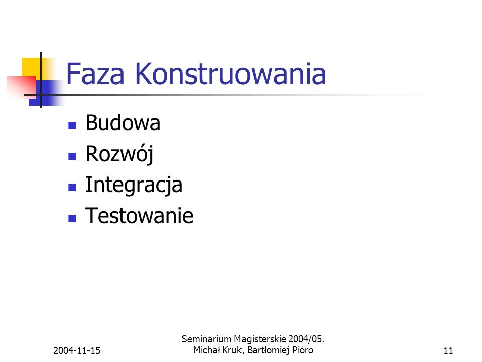 Seminarium Magisterskie 2004/05. Michał Kruk, Bartłomiej Pióro