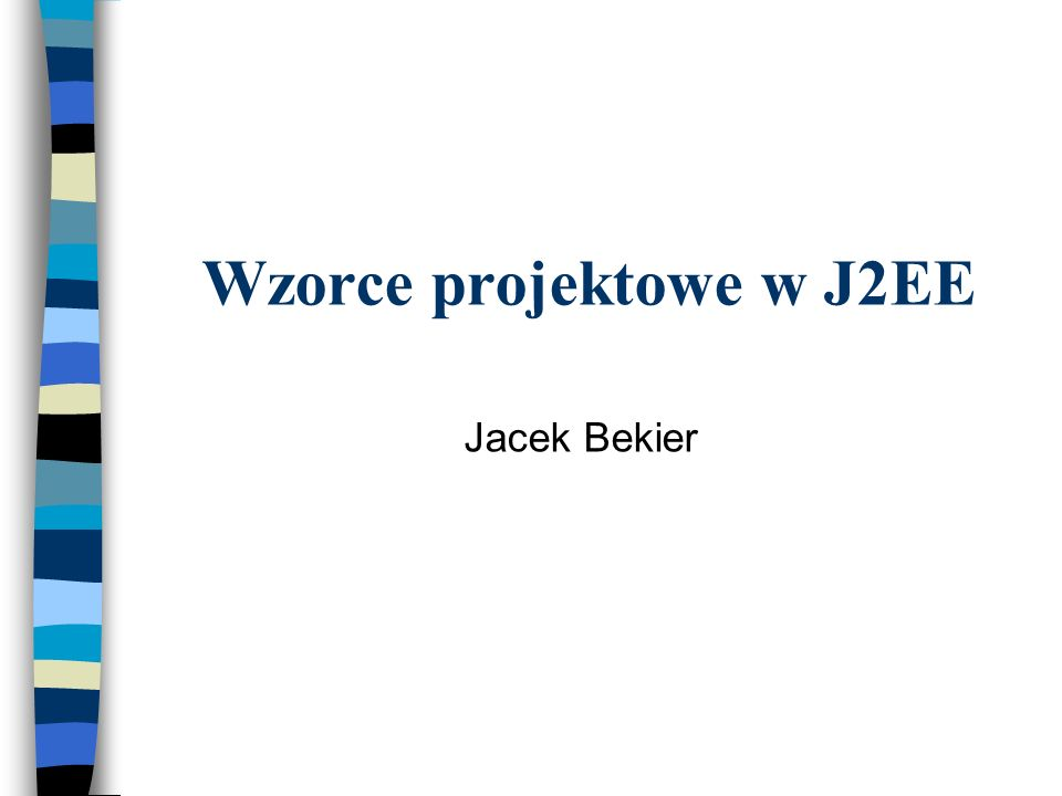 Wzorce projektowe w J2EE