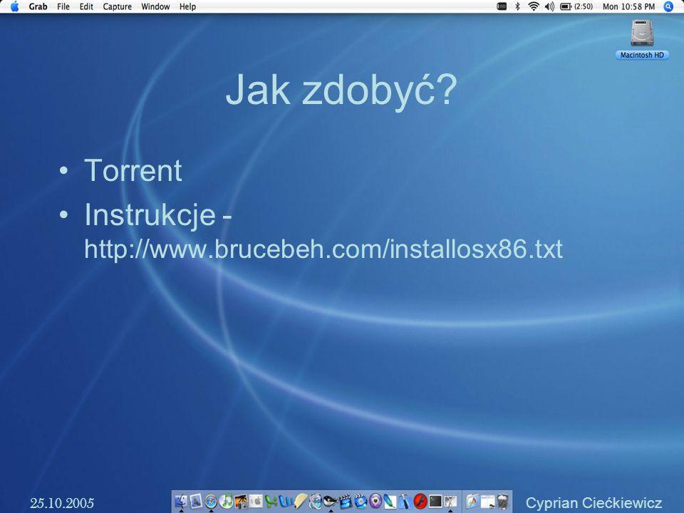 Jak zdobyć. Torrent. Instrukcje - http://www.brucebeh.com/installosx86.txt.