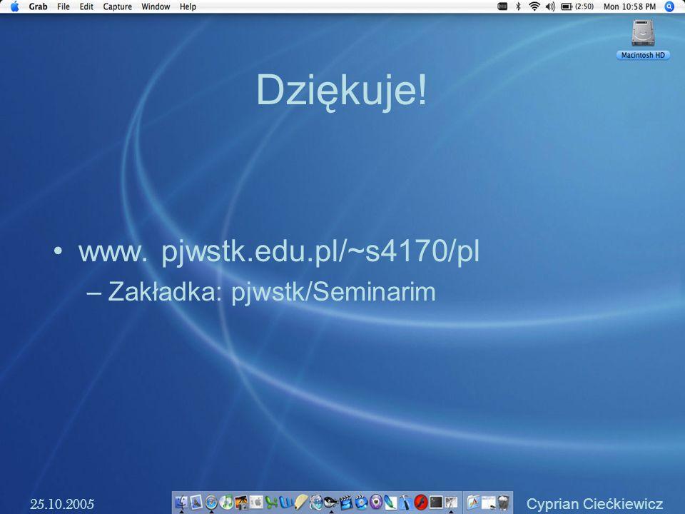Dziękuje! www. pjwstk.edu.pl/~s4170/pl Zakładka: pjwstk/Seminarim