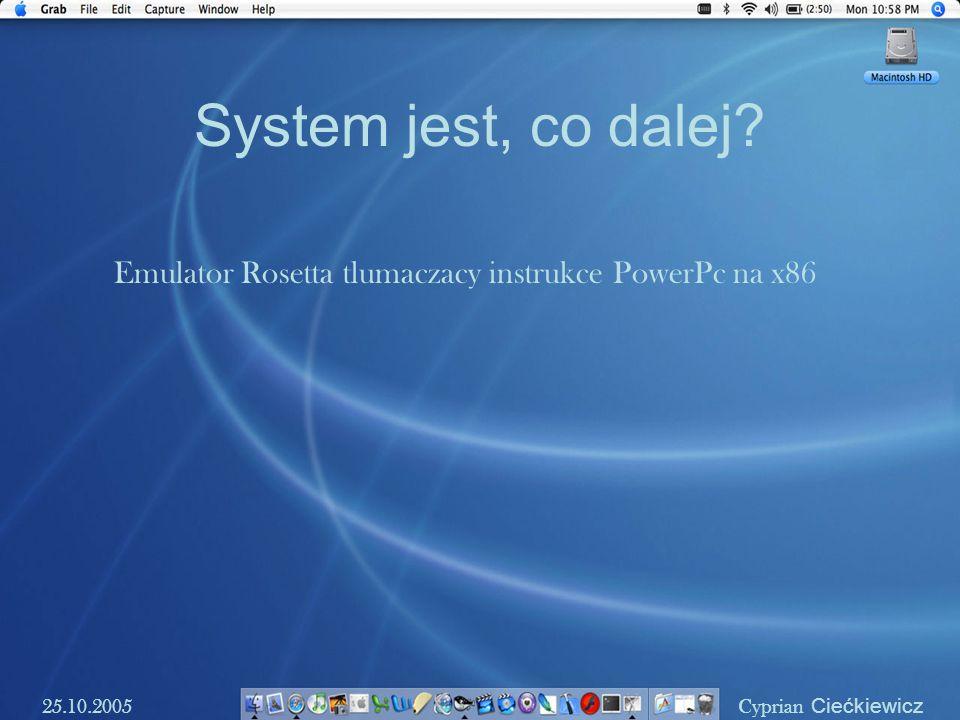 System jest, co dalej. Emulator Rosetta tlumaczacy instrukce PowerPc na x86.