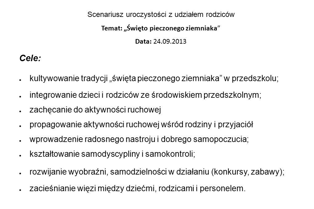 """Scenariusz uroczystości z udziałem rodziców Temat: """"Święto pieczonego ziemniaka Data: 24.09.2013"""