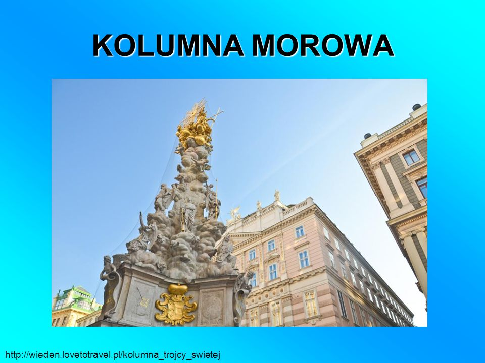 KOLUMNA MOROWA http://wieden.lovetotravel.pl/kolumna_trojcy_swietej