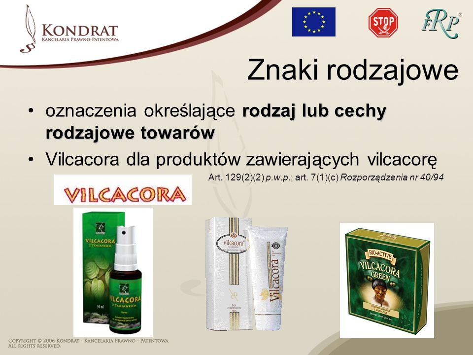 Znaki rodzajoweoznaczenia określające rodzaj lub cechy rodzajowe towarów. Vilcacora dla produktów zawierających vilcacorę.