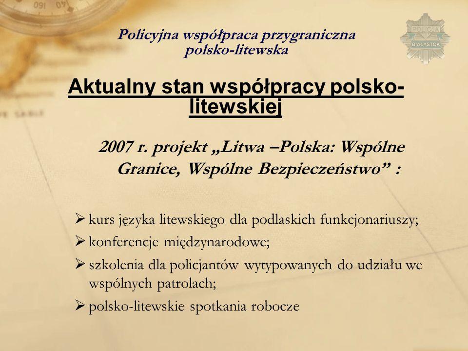 Policyjna współpraca przygraniczna polsko-litewska Aktualny stan współpracy polsko-litewskiej