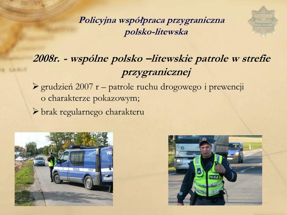 2008r. - wspólne polsko –litewskie patrole w strefie przygranicznej