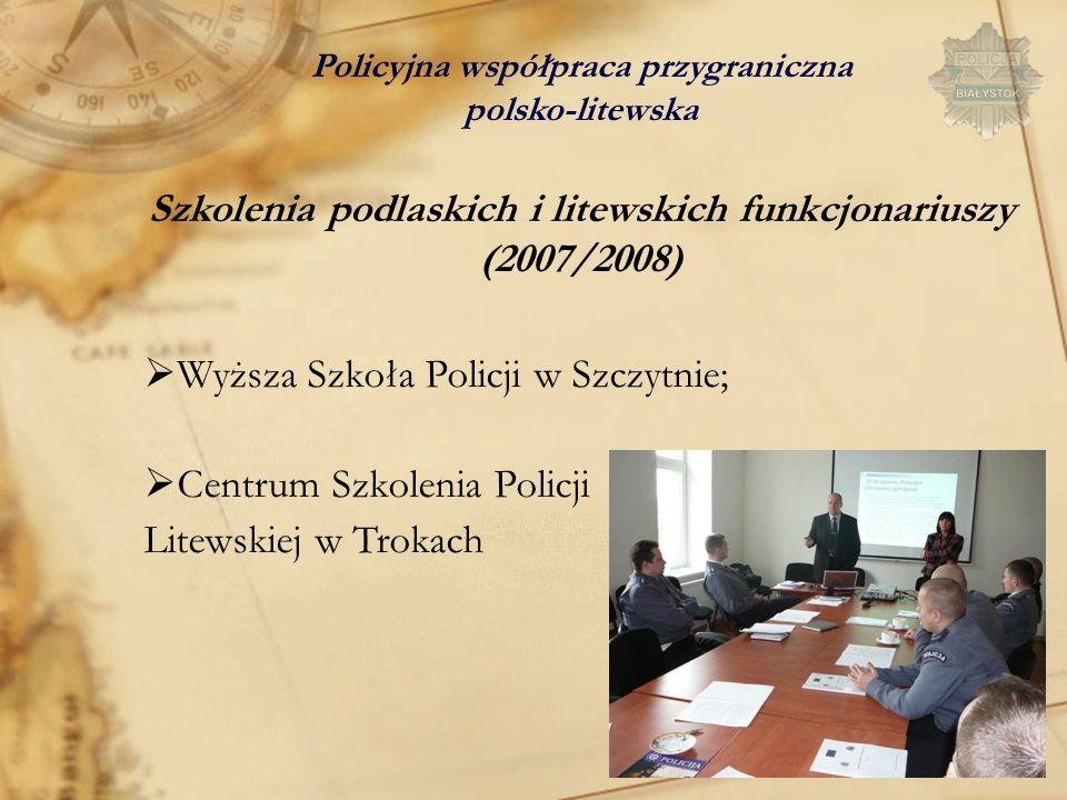 Szkolenia podlaskich i litewskich funkcjonariuszy (2007/2008)