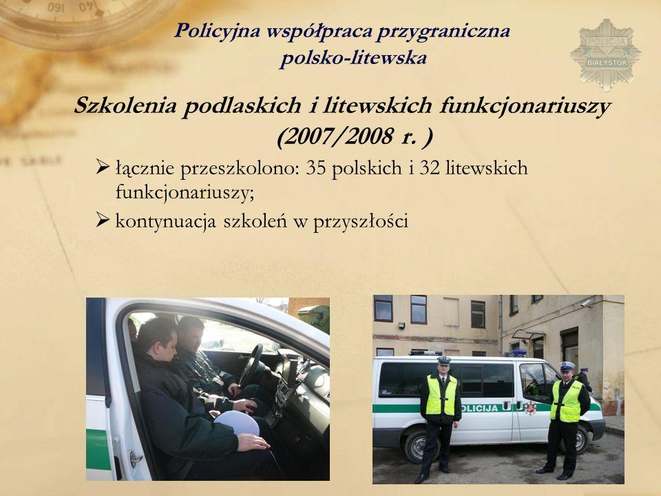 Szkolenia podlaskich i litewskich funkcjonariuszy (2007/2008 r. )