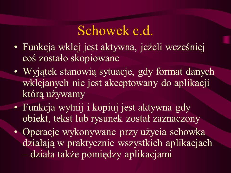 Schowek c.d. Funkcja wklej jest aktywna, jeżeli wcześniej coś zostało skopiowane.