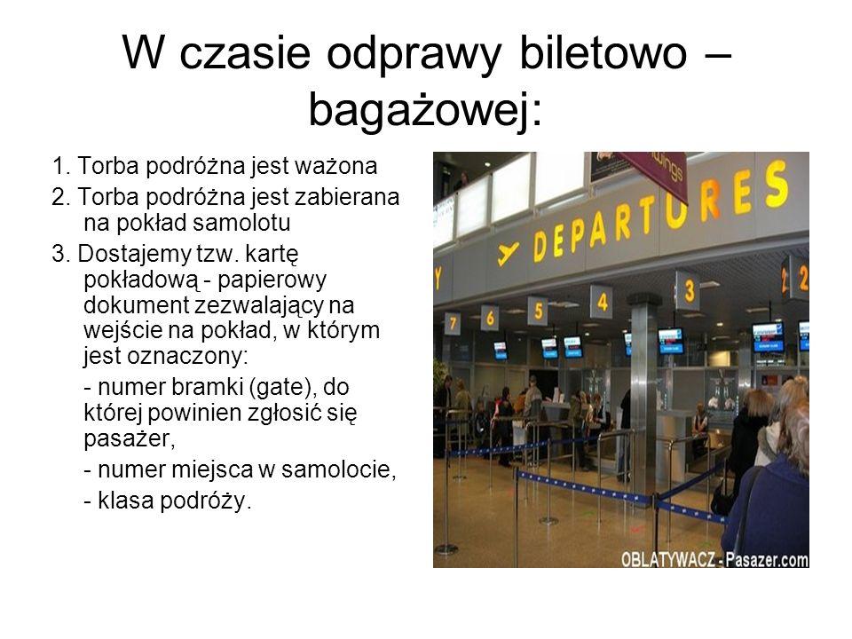 W czasie odprawy biletowo – bagażowej: