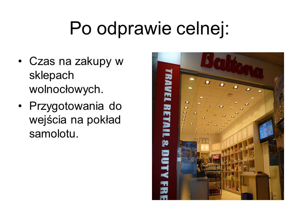 Po odprawie celnej: Czas na zakupy w sklepach wolnocłowych.