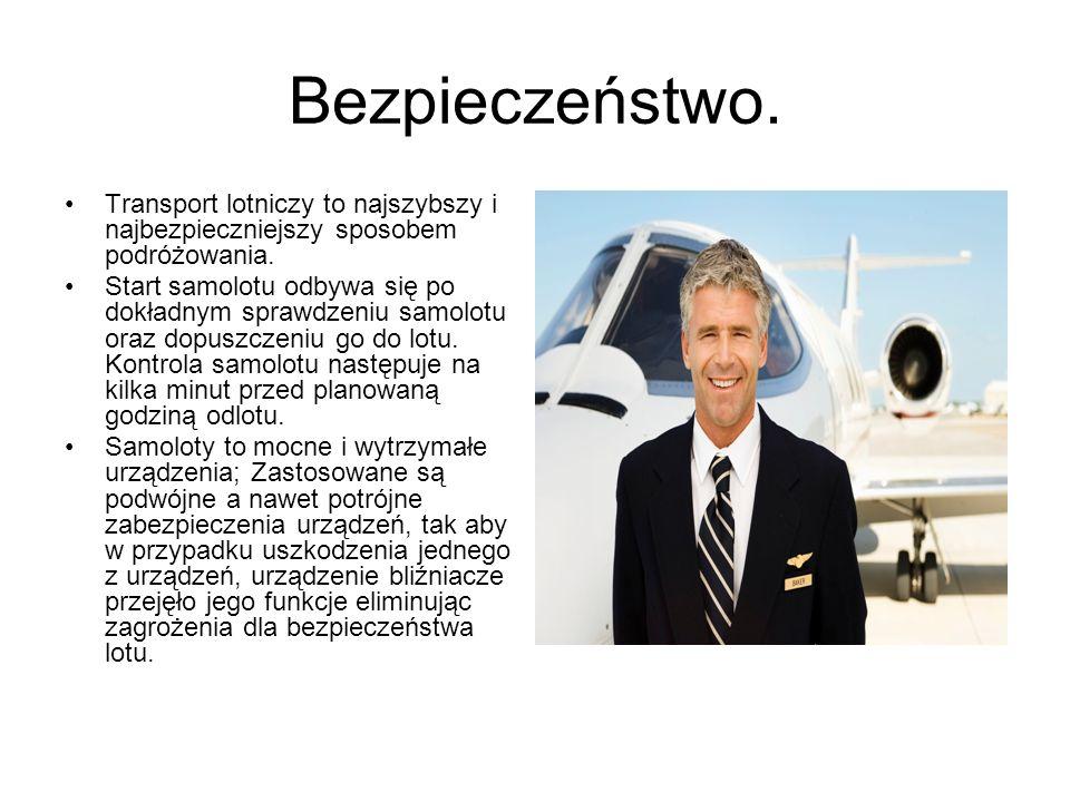Bezpieczeństwo. Transport lotniczy to najszybszy i najbezpieczniejszy sposobem podróżowania.