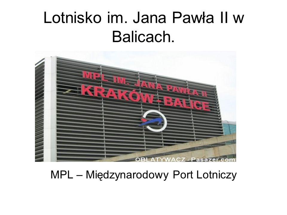 Lotnisko im. Jana Pawła II w Balicach.