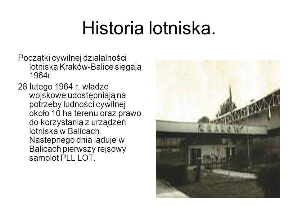 Historia lotniska. Początki cywilnej działalności lotniska Kraków-Balice sięgają 1964r.
