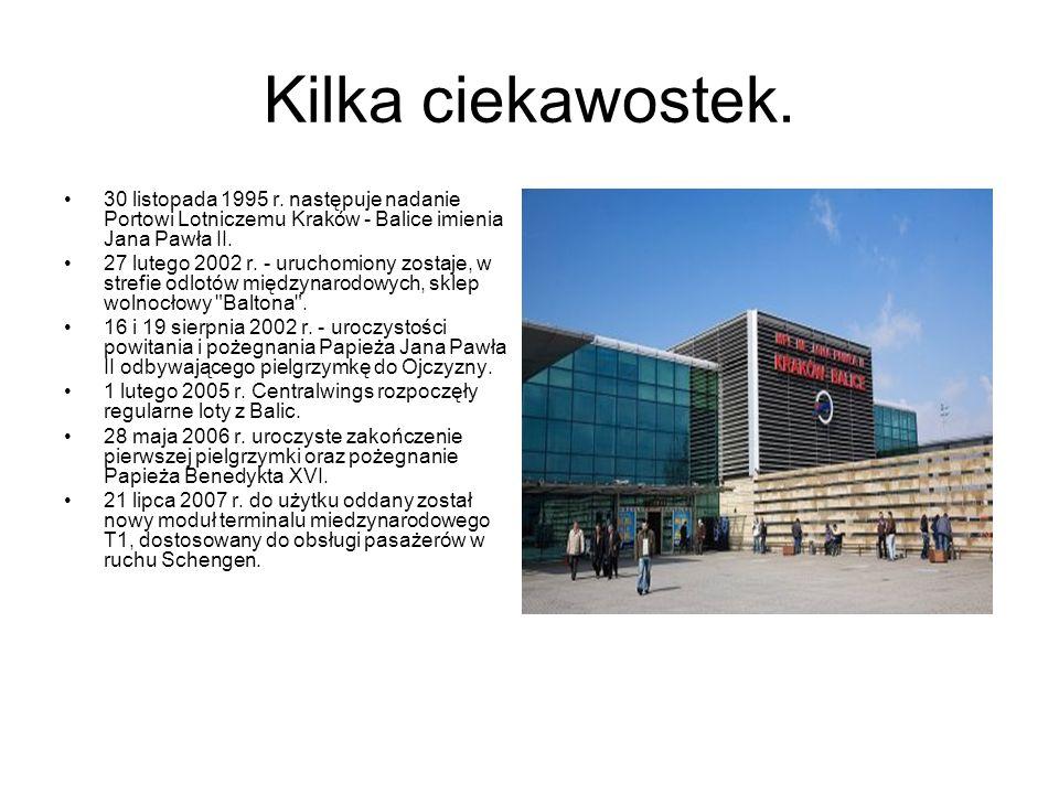 Kilka ciekawostek. 30 listopada 1995 r. następuje nadanie Portowi Lotniczemu Kraków - Balice imienia Jana Pawła II.