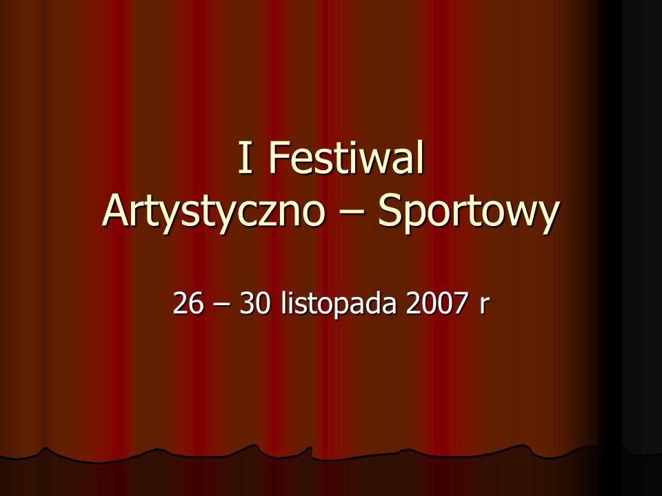 I Festiwal Artystyczno – Sportowy
