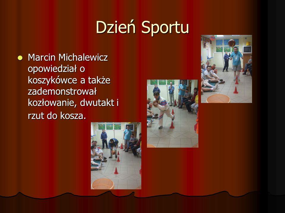 Dzień Sportu Marcin Michalewicz opowiedział o koszykówce a także zademonstrował kozłowanie, dwutakt i rzut do kosza.