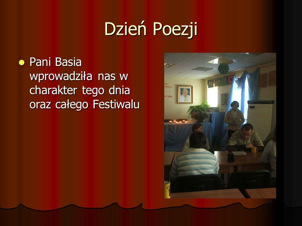 Dzień Poezji Pani Basia wprowadziła nas w charakter tego dnia oraz całego Festiwalu