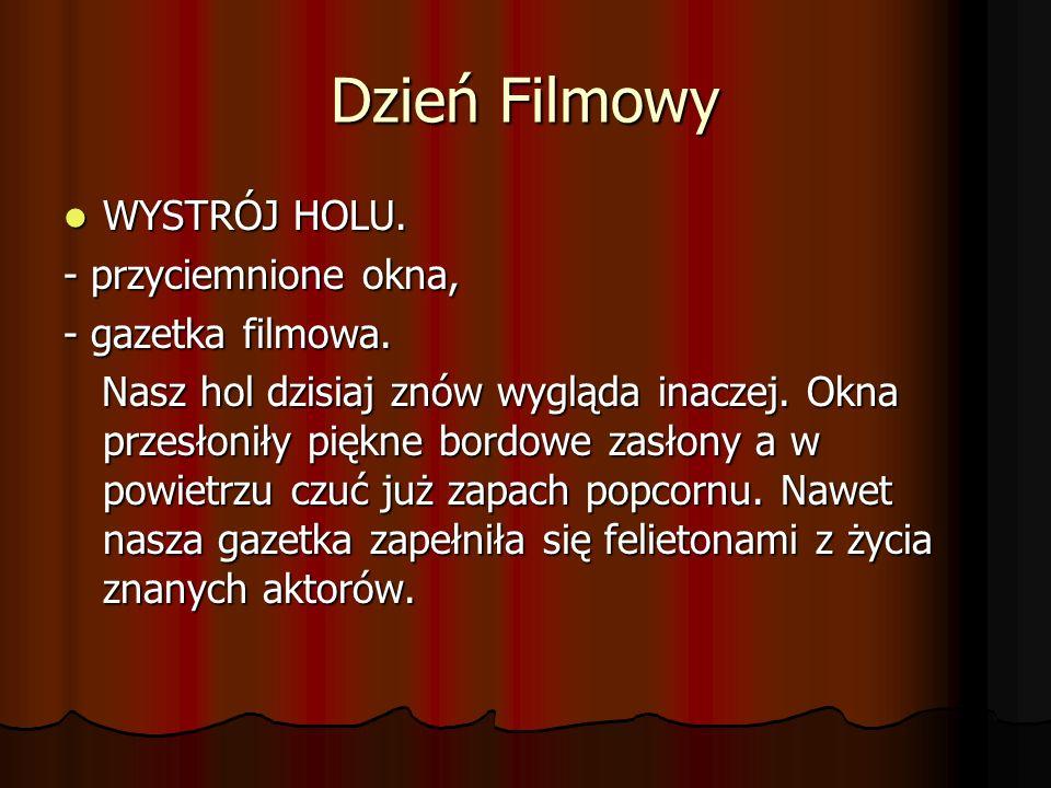 Dzień Filmowy WYSTRÓJ HOLU. - przyciemnione okna, - gazetka filmowa.