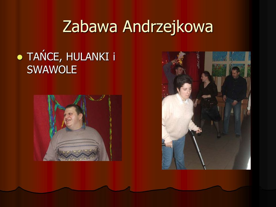 Zabawa Andrzejkowa TAŃCE, HULANKI i SWAWOLE