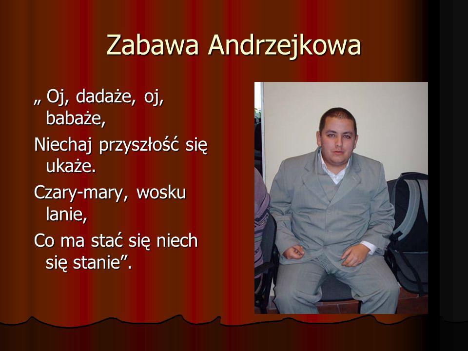 """Zabawa Andrzejkowa """" Oj, dadaże, oj, babaże,"""