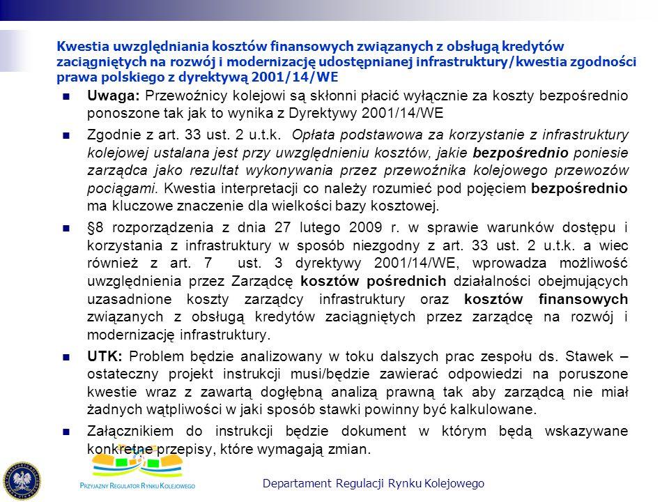 Kwestia uwzględniania kosztów finansowych związanych z obsługą kredytów zaciągniętych na rozwój i modernizację udostępnianej infrastruktury/kwestia zgodności prawa polskiego z dyrektywą 2001/14/WE