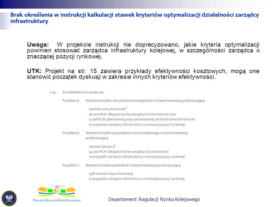 Brak określenia w instrukcji kalkulacji stawek kryteriów optymalizacji działalności zarządcy infrastruktury