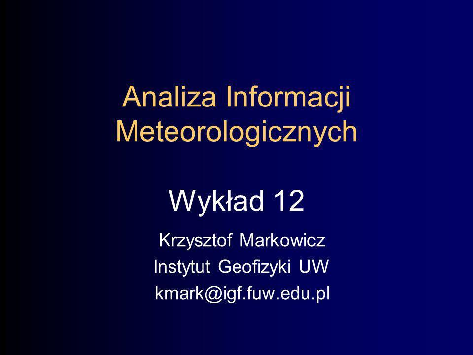 Analiza Informacji Meteorologicznych Wykład 12