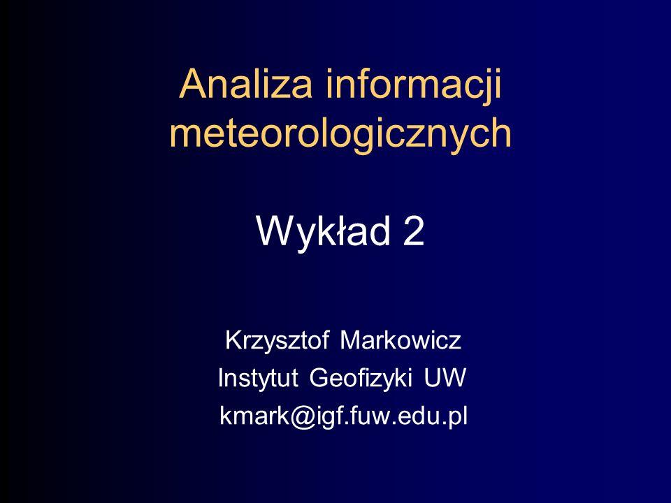 Analiza informacji meteorologicznych Wykład 2